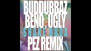 Buddubbaz Ft. Beno And Kask & Al 100 (ugly) - Shake Buda (pez Remix)