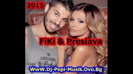Preslava & Fiki - S Tebe Ili S Nikoi 2015 Dj-pepi Records