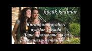 Бг Превод! Страхотната песен от Малки жени - Kucuk kadinlar - Dizi muzigi - Kalbin aglasada