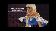 Anda Adam - Love On You [ Dj Tayna & Chris Ferres Remix]