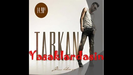 Tarkan - Isim Olmaz ( 2010 Yeni )