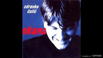 Zdravko Colic - Idem da odmorim - (Audio 2000)