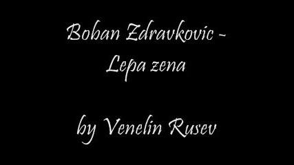 Boban Zdravkovic - lepa zena