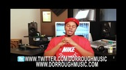 Dorrough Speaks On His House Being Raided By The Drug Enforcement Agency! (was Under Investigation F