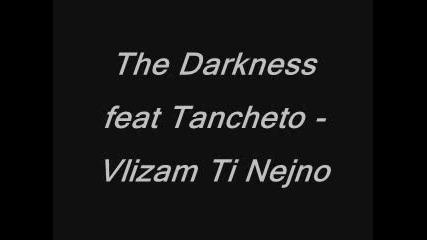 new*the Darkness feat Tancheto - Vlizam Ti Nejno