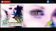 E.k.o Ft. Maya Maman - Something About You ( Radio Mix )