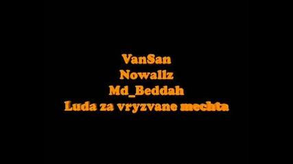 Vansan , Nowallz , Md Beddah - Luda za vryzvane mechta