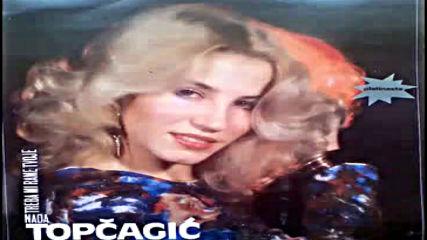 Nada Topcagic - Rade Radisa zovu te hvalisa - Audio 1982 Hd