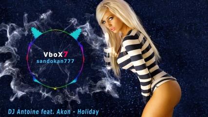 New 2015 ! Dj Antoine feat. Akon - Holiday + Превод