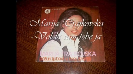 Marija Trajkovska.volela sam tebe ja