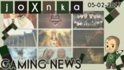 Gaming News [05.02.2017] - joXnka преглед на печата