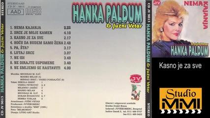Hanka Paldum i Juzni Vetar - Kasno je za sve (Audio 1985)