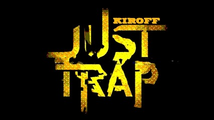 Kiroff Trap Music 2014 vol. 1 :d