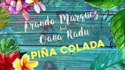 Arando Marquez ft. Oana Radu - Pina Colada ( Official Audio ) + [превод]