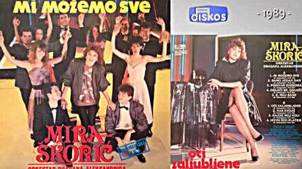Mira Skoric - Mi mozemo sve - (audio 1989) - Ceo Album.mp4