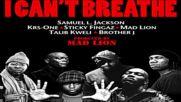 I Cant Breathe Feat. Samuel L. Jackson, Krs-one, Sticky Fingaz, Mad Lion, Talib Kweli & Brother J