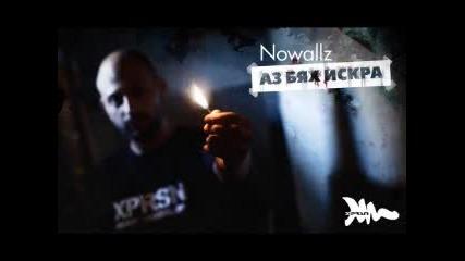 Nowallz - Аз бях искра , new 2012