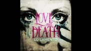 Първи Превод! N E W 2016 - Love and Death - Lo Lamento (official - Audio Only)