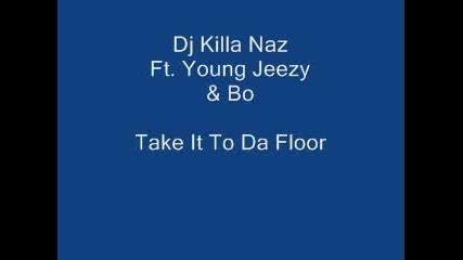 Young Jeezy ft. Bone Crusher - Take It To Da Floor
