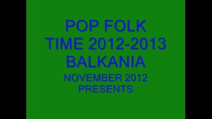 Поп Фолк Тайм 2012-2013 Балкания Представя
