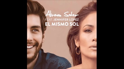 Alvaro Soler & Jennifer Lopez - El Mismo Sol * 2015