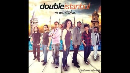 2013 : Double Istanbul - Sen (instrumental Music)
