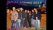 Ork K2 - Prav to drom 2013 (album) Dj Plamencho - Www.muzika-ihtiman.ovo.bg
