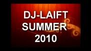 Dj - Laift summer 2010 [ hq ]