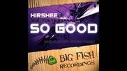Hirshee ft. Tonye Aganaba - So Good