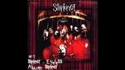 #3 | Slipknot - Eyeless