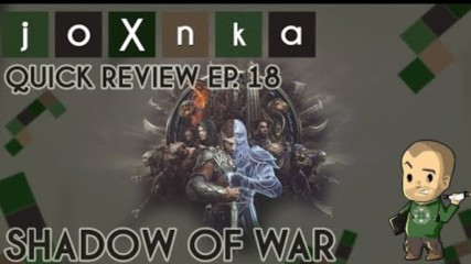 КАКВО Е MIDDLE EARTH: SHADOW OF WAR? [joXnka Quick Reviews Ep.18]
