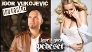 2015!! Igor Vukojevic ft. Goca Trzan - Pedeset- Петдесет!!