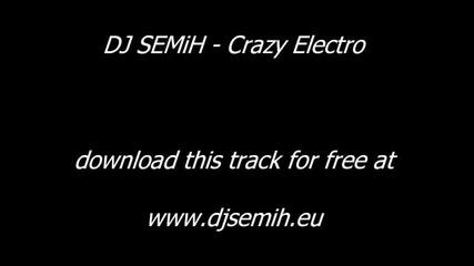 Dj Semih - Crazy Electro