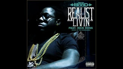 Ace Hood Ft. Rick Ross - Realist Livin (lyrics