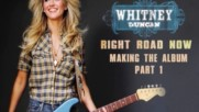 Whitney Duncan - Right Road Now: Making of the Album [Part 1] (Оfficial video)