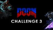 Doom Challenge #3