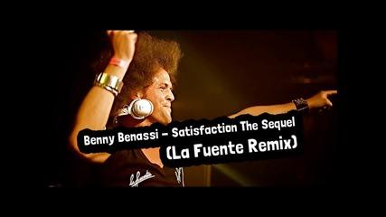 Benny Benassi - Satisfaction The Sequel (la Fuente Remix)