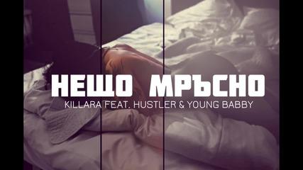 Killara feat. Hustler & Young Babby - Нещо Мръсно