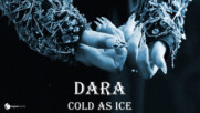 DARA - Cold as Ice (Official Video)