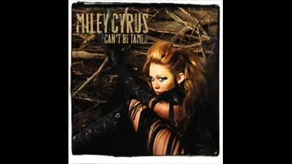 Miley Cyrus- Can`t be tamed