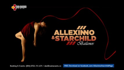 Нoвия Xит на Allexinno & Starchild след Senorita - Bailamos