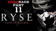Zerk цъка Ryse: Son of Rome (#11) — Страстно щитче!