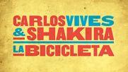 Carlos Vives and Shakira - La Bicicleta 2016 (new)