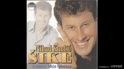 Nihat Kantic Sike - Da si meni ruku dala - (Audio 2000)