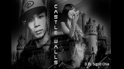 D Ft. Sigrid Chia - T.i. Ft. Christina Aguilera - Castle Walls (remix)
