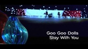 Goo Goo Dolls - Stay With You [Commentary] (Оfficial video)