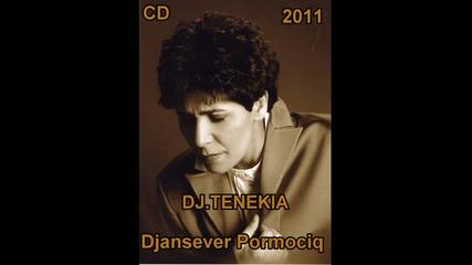 Djansever - Pormociq - 2011 Dj.tenekia
