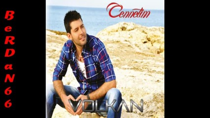Volkan Niran Unsal - Cennetim 2011 Yepyeni Single Volkan 2011 Cennetim Yeni Album