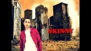 Skinny - True Story (2013)