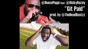 Duece Poppi feat. Rick Ross 'git Paid' prod. by The Deadbeatz
